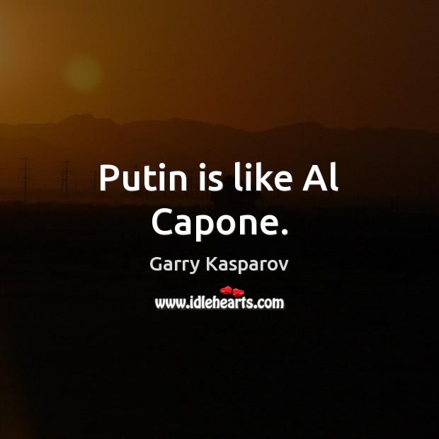 Putin is like Al Capone. Image