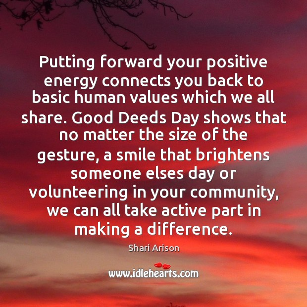 Putting forward your positive energy connects you back to basic human values Shari Arison Picture Quote