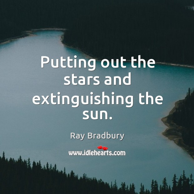 Putting out the stars and extinguishing the sun. Image