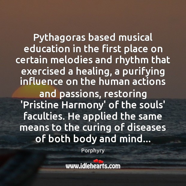 Pythagoras based musical education in the first place on certain melodies and Image