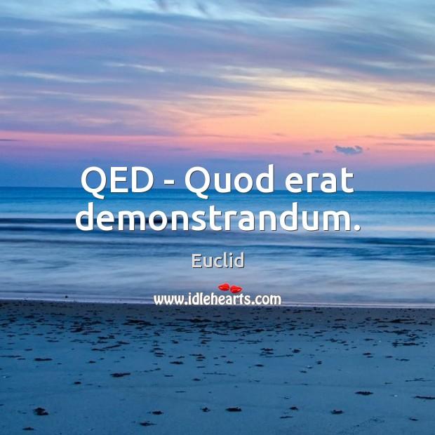QED – Quod erat demonstrandum. Image