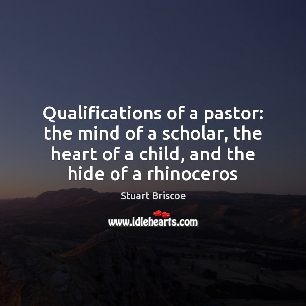 Qualifications of a pastor: the mind of a scholar, the heart of Image