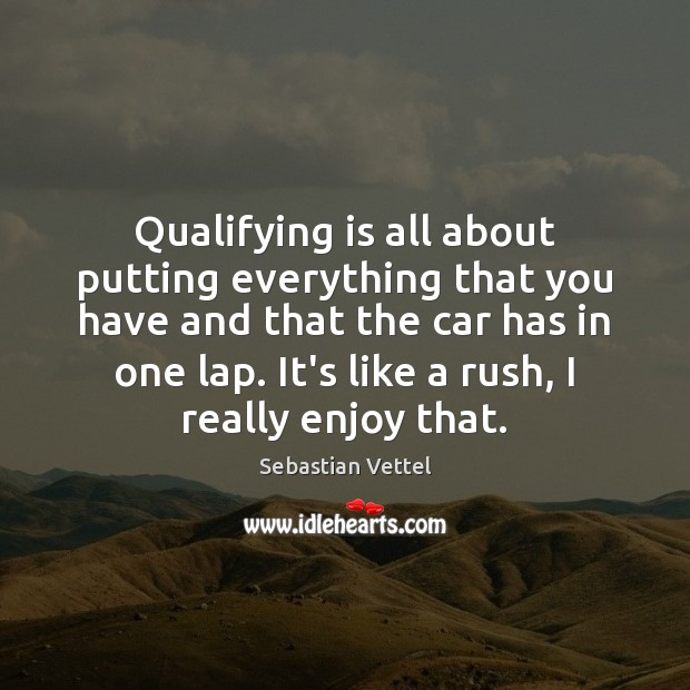 Qualifying is all about putting everything that you have and that the Image