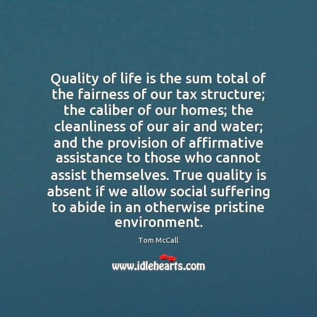 Quality of life is the sum total of the fairness of our Image