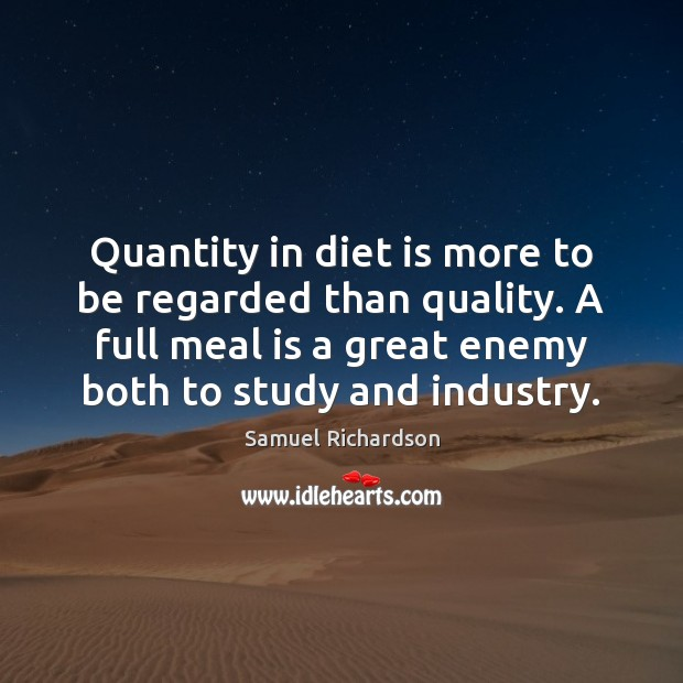 Quantity in diet is more to be regarded than quality. A full Diet Quotes Image