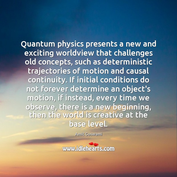 Quantum physics presents a new and exciting worldview that challenges old concepts, Image