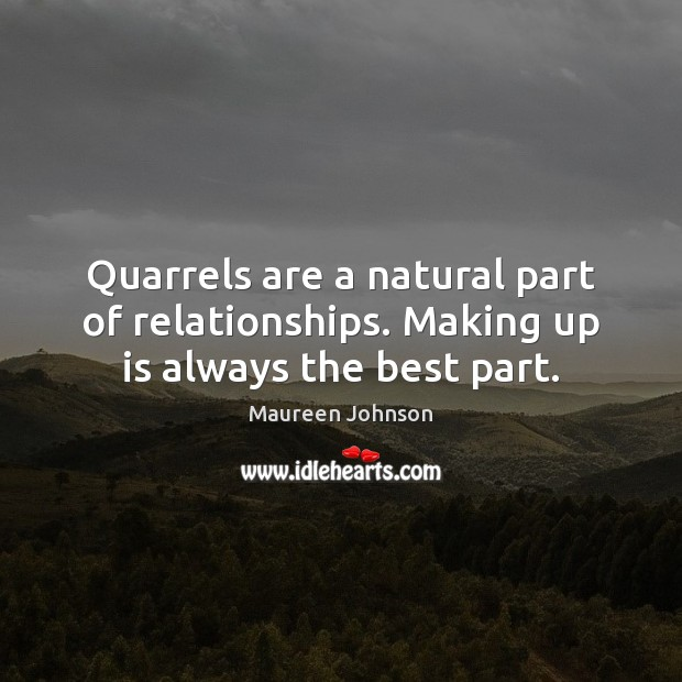 Image, Quarrels are a natural part of relationships. Making up is always the best part.
