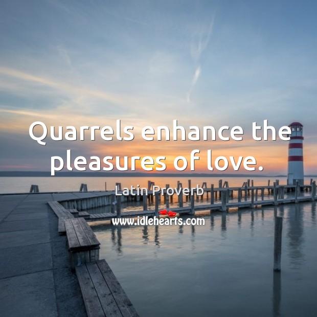 Image, Quarrels enhance the pleasures of love.