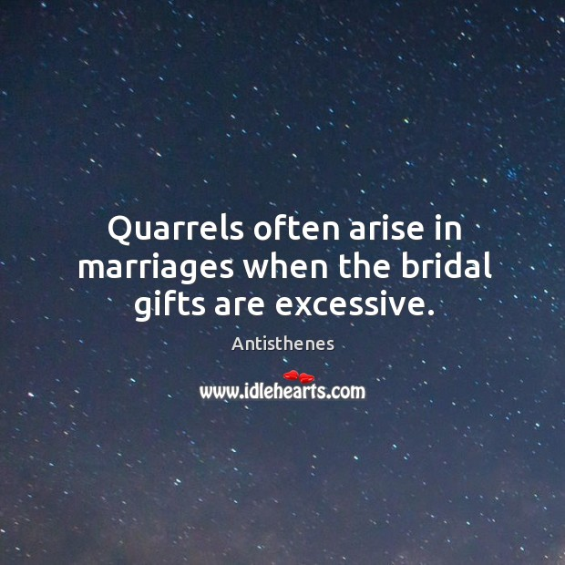 Image, Quarrels often arise in marriages when the bridal gifts are excessive.