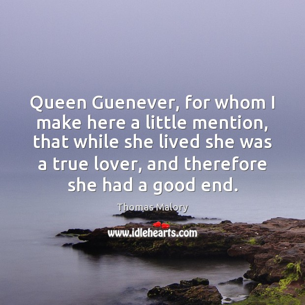 Queen Guenever, for whom I make here a little mention, that while Image