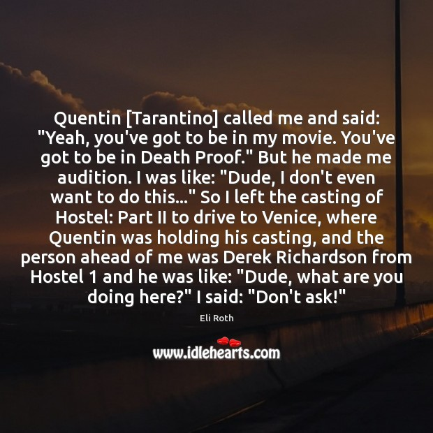 """Image, Quentin [Tarantino] called me and said: """"Yeah, you've got to be in"""