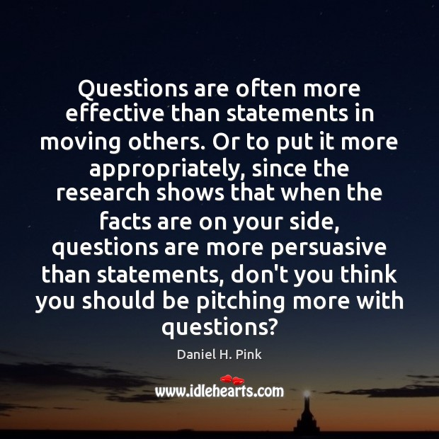 Image, Questions are often more effective than statements in moving others. Or to