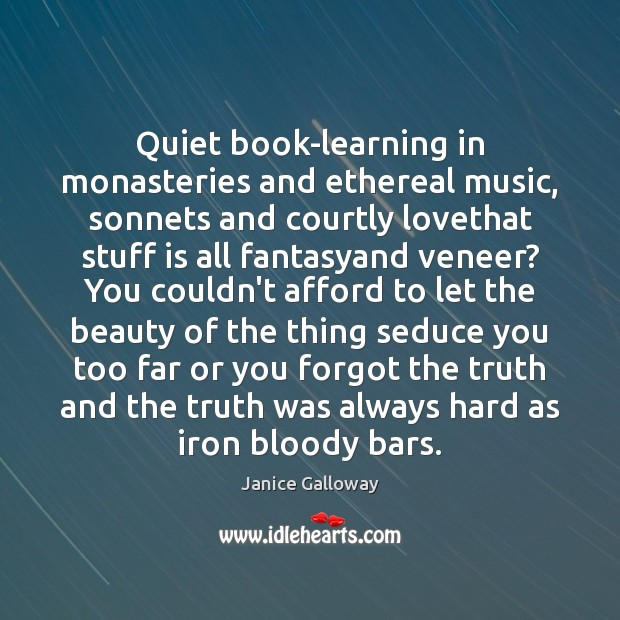 Quiet book-learning in monasteries and ethereal music, sonnets and courtly lovethat stuff Image