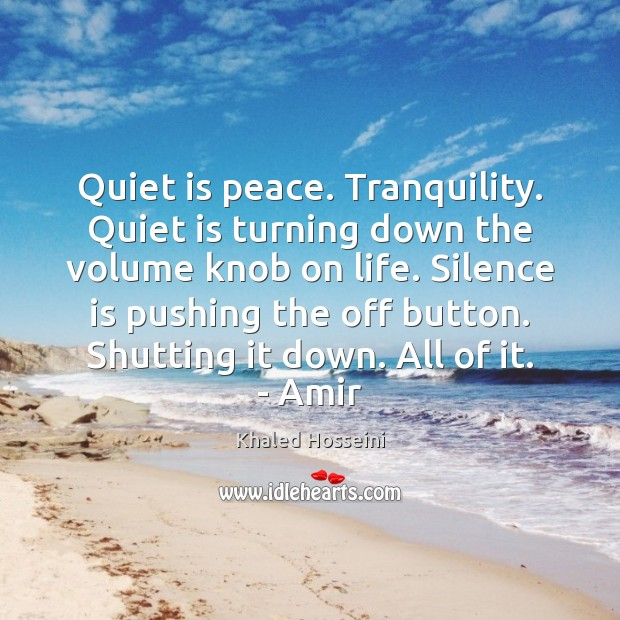 Quiet is peace. Tranquility. Quiet is turning down the volume knob on Image