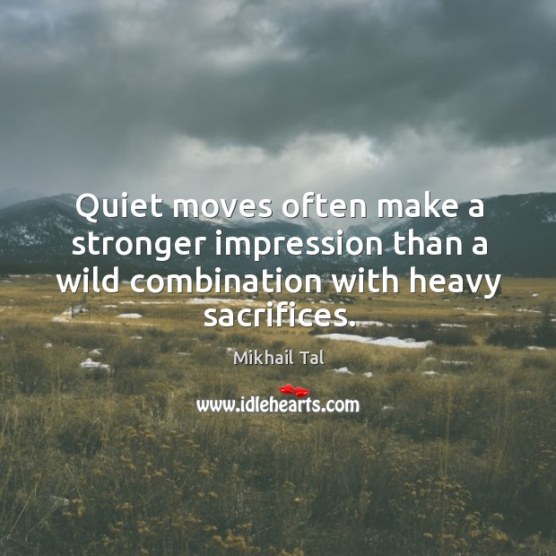 Quiet moves often make a stronger impression than a wild combination with Image