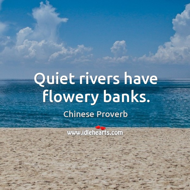 Image, Quiet rivers have flowery banks.