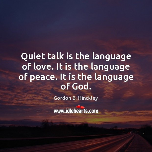 Image, Quiet talk is the language of love. It is the language of