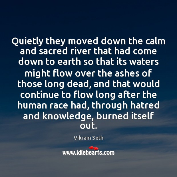 Quietly they moved down the calm and sacred river that had come Image