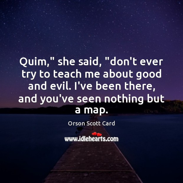 """Quim,"""" she said, """"don't ever try to teach me about good and Image"""