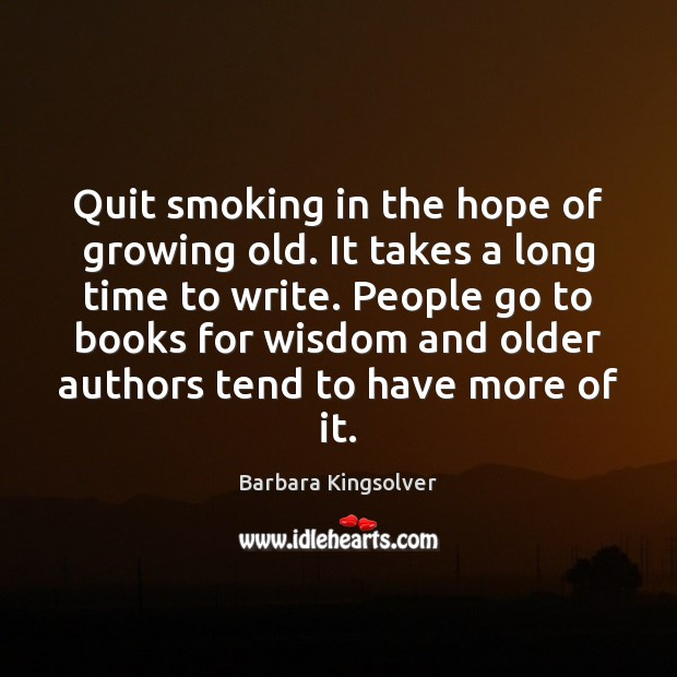 Quit smoking in the hope of growing old. It takes a long Image