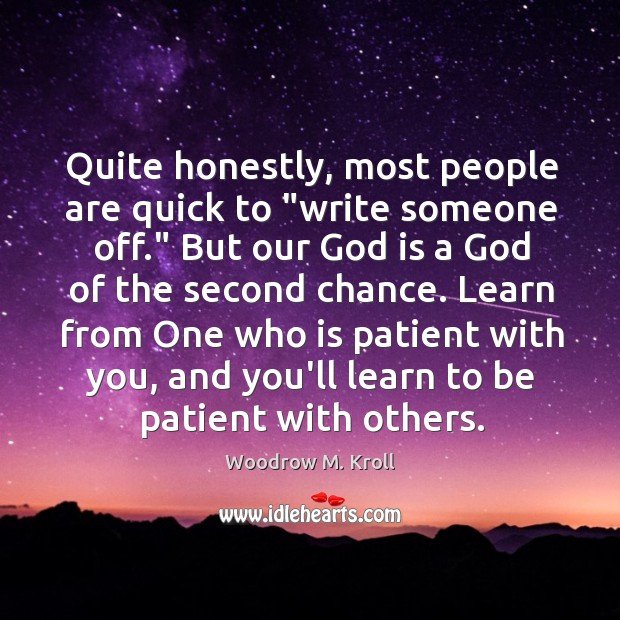 """Quite honestly, most people are quick to """"write someone off."""" But our Image"""