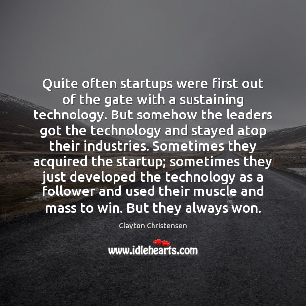 Quite often startups were first out of the gate with a sustaining Image