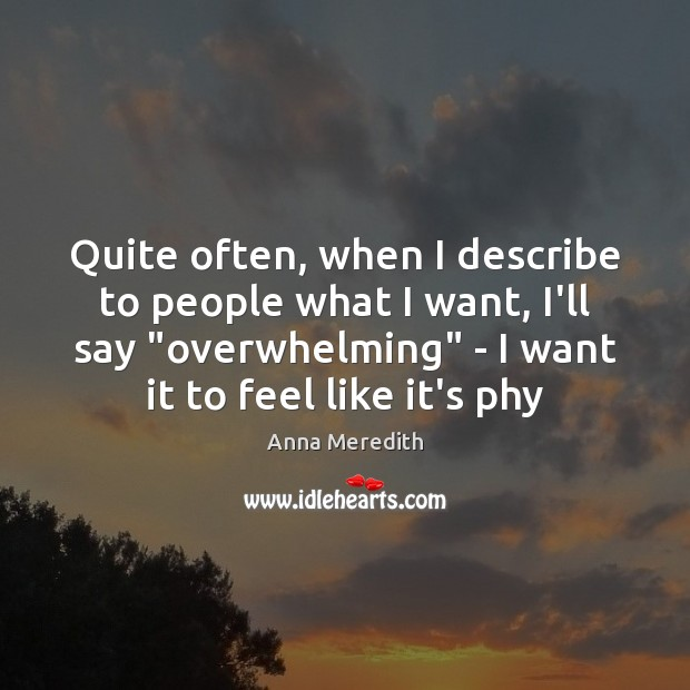 """Quite often, when I describe to people what I want, I'll say """" Image"""