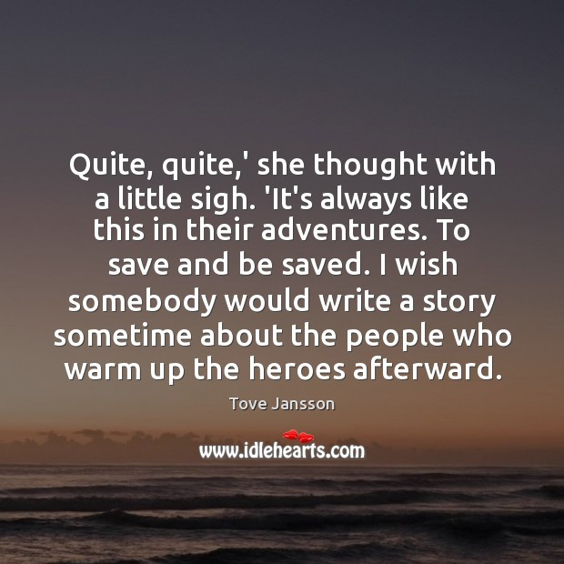 Quite, quite,' she thought with a little sigh. 'It's always like Tove Jansson Picture Quote