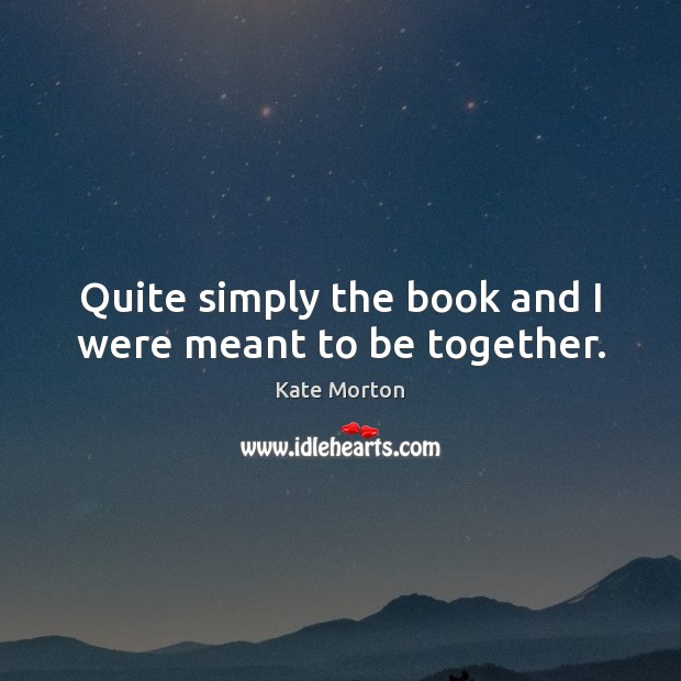 Quite simply the book and I were meant to be together. Image