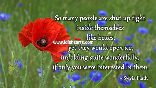 So many people are shut up tight inside themselves Image