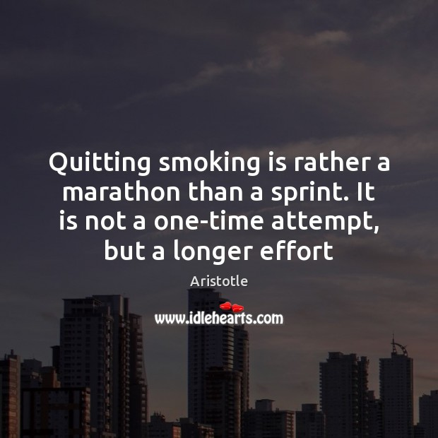 Quitting smoking is rather a marathon than a sprint. It is not Smoking Quotes Image