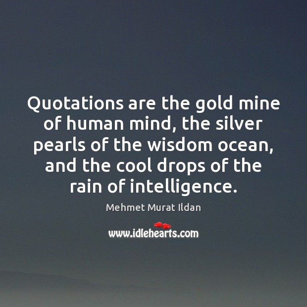 Image, Quotations are the gold mine of human mind, the silver pearls of