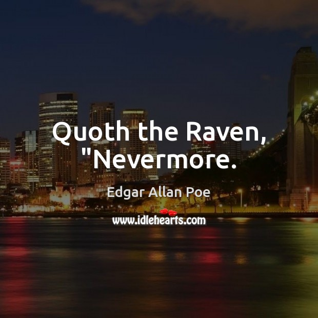 """Quoth the Raven, """"Nevermore. Image"""