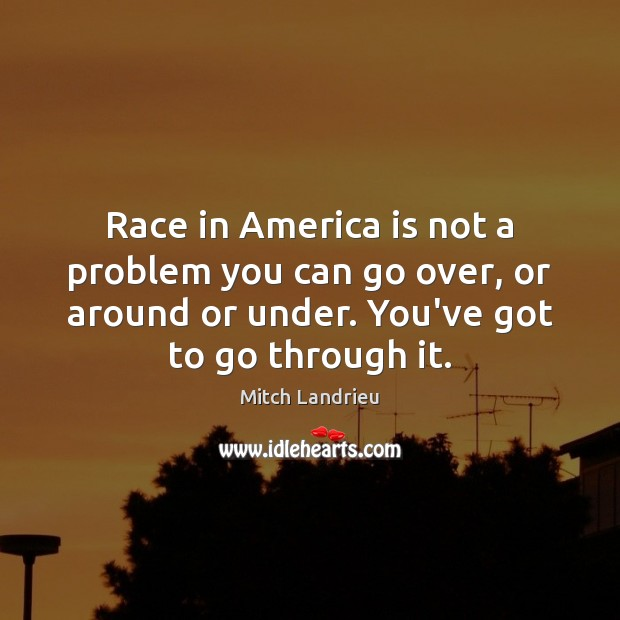 Race in America is not a problem you can go over, or Image