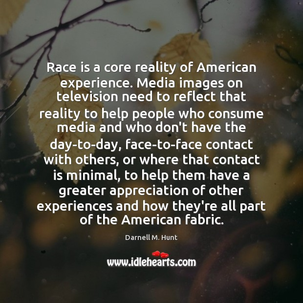 Image, Race is a core reality of American experience. Media images on television