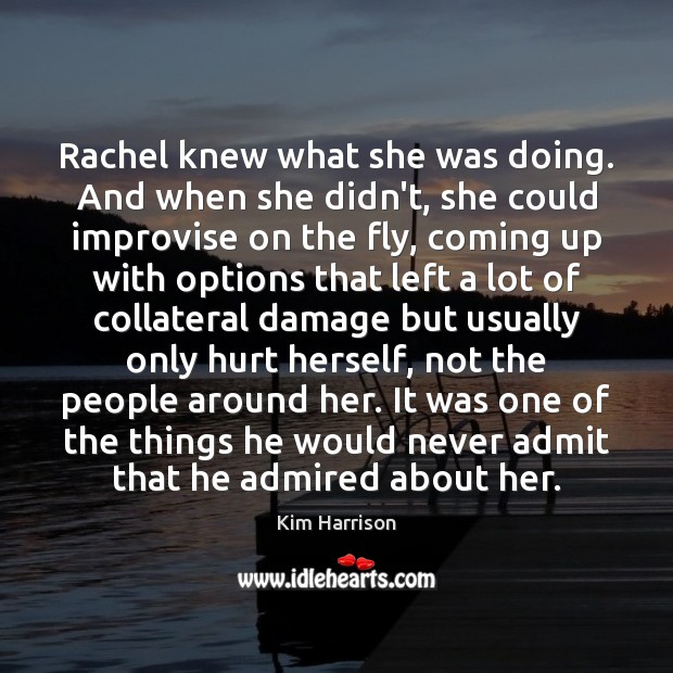 Rachel knew what she was doing. And when she didn't, she could Image