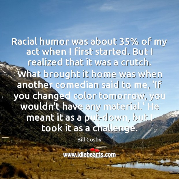 Image, Racial humor was about 35% of my act when I first started. But