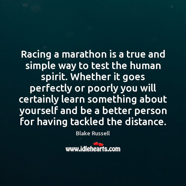 Racing a marathon is a true and simple way to test the Image