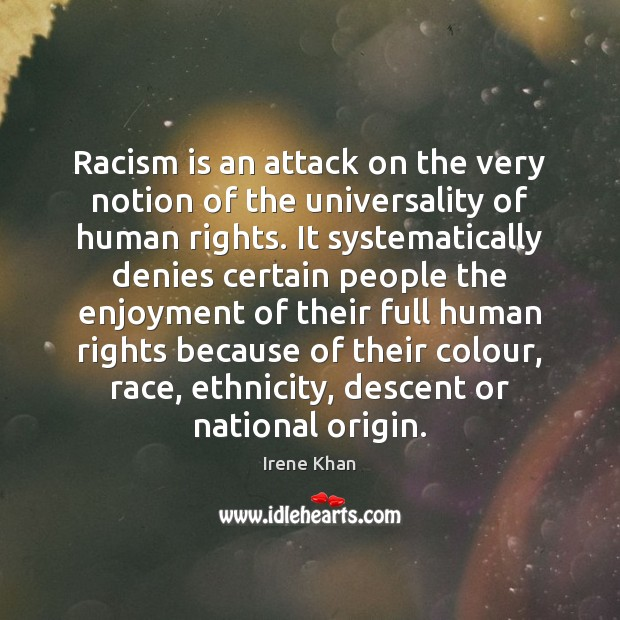 Racism is an attack on the very notion of the universality of Image