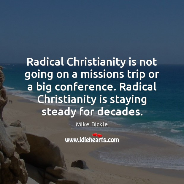 Image, Radical Christianity is not going on a missions trip or a big