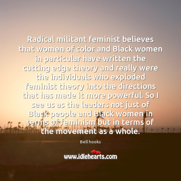 Image, Radical militant feminist believes that women of color and Black women in