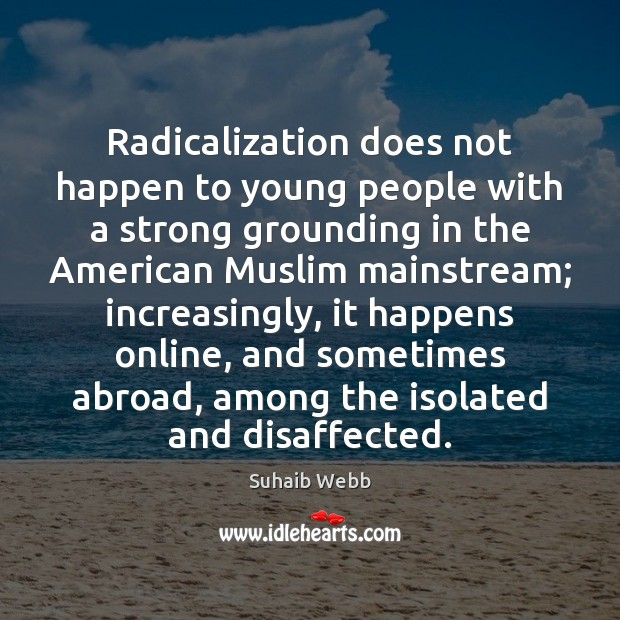 Image, Radicalization does not happen to young people with a strong grounding in