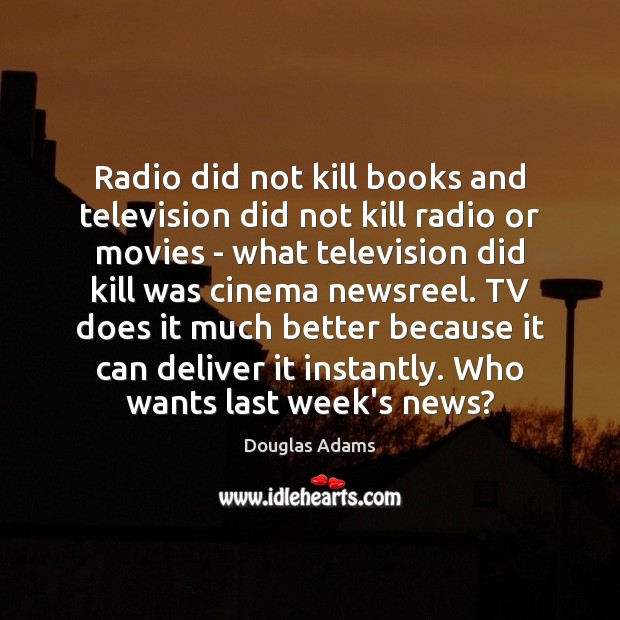 Radio did not kill books and television did not kill radio or Image