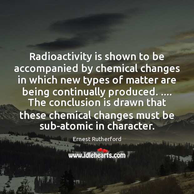 Image, Radioactivity is shown to be accompanied by chemical changes in which new