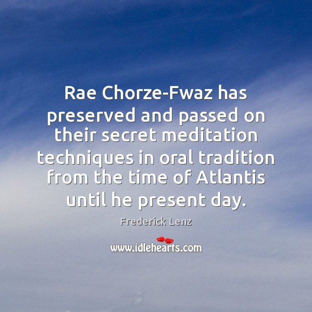 Image, Rae Chorze-Fwaz has preserved and passed on their secret meditation techniques in