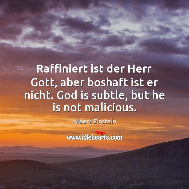 Image, Raffiniert ist der Herr Gott, aber boshaft ist er nicht. God is