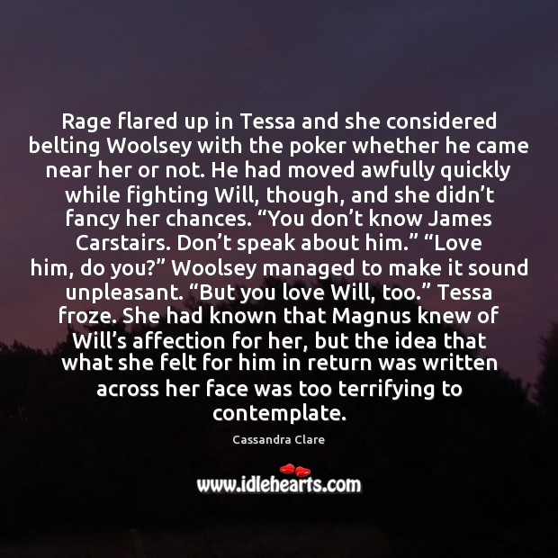 Rage flared up in Tessa and she considered belting Woolsey with the Image
