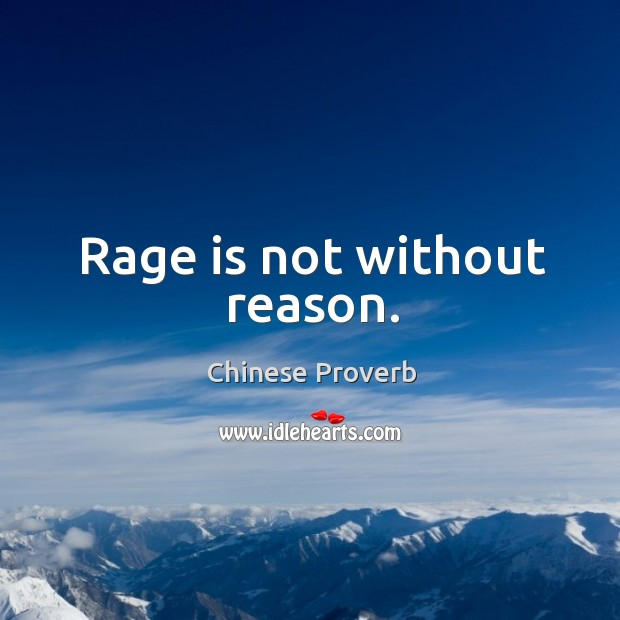 Image, Rage is not without reason.