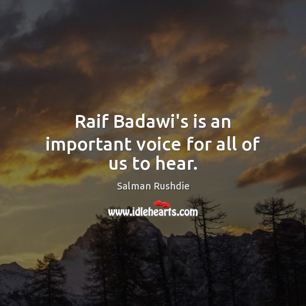 Raif Badawi's is an important voice for all of us to hear. Image