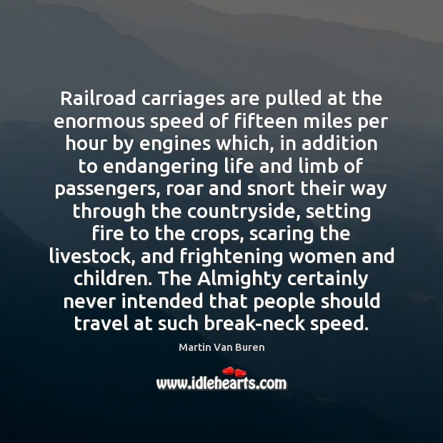 Railroad carriages are pulled at the enormous speed of fifteen miles per Image